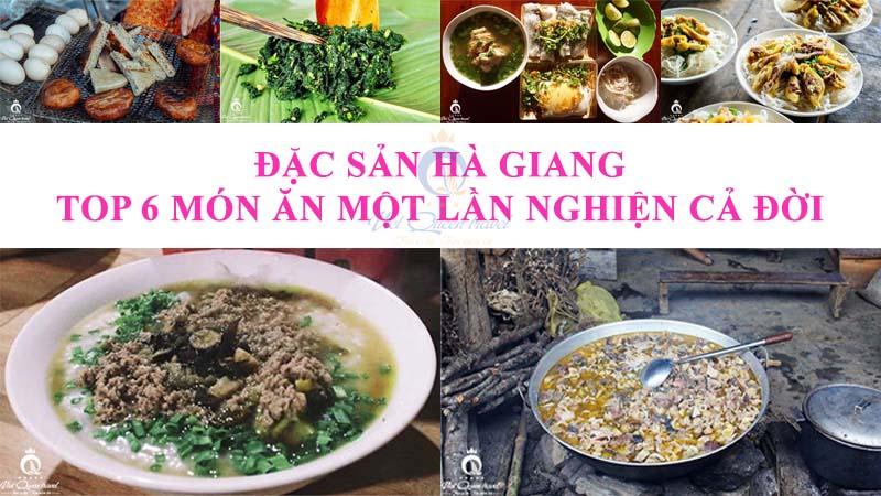 ĐẶC SẢN HÀ GIANG - TOP 6 MÓN ĂN MỘT LẦN NGHIỆN CẢ ĐỜI